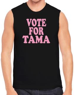 Vote For Tama Sleeveless