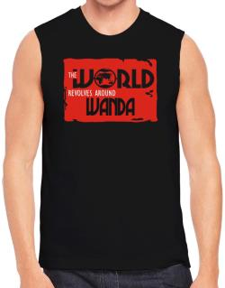 The World Revolves Around Wanda Sleeveless