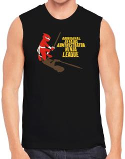 Aboriginal Affairs Administrator Ninja League Sleeveless