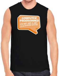 """ Computer Programmer ""  Adventure with pay Sleeveless"