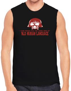 I Can Teach You The Dark Side Of Old Nubian Language Sleeveless