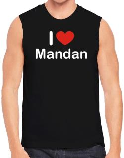 I Love Mandan Sleeveless