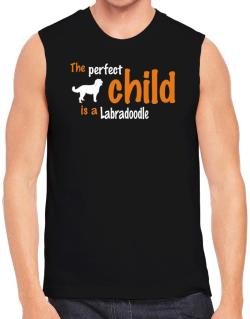 The Perfect Child Is A Labradoodle Sleeveless