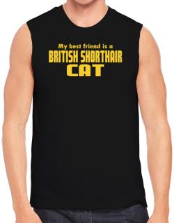 My Best Friend Is A British Shorthair Sleeveless