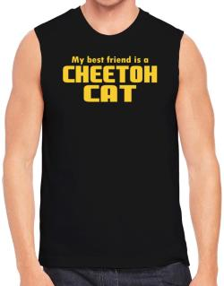 My Best Friend Is A Cheetoh Sleeveless