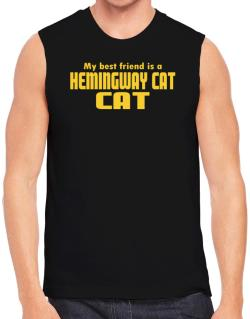 My Best Friend Is A Hemingway Cat Sleeveless