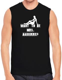 Want To Be Mrs. Aguirre? Sleeveless