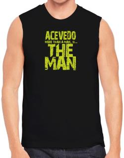Acevedo More Than A Man - The Man Sleeveless