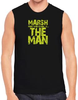 Marsh More Than A Man - The Man Sleeveless