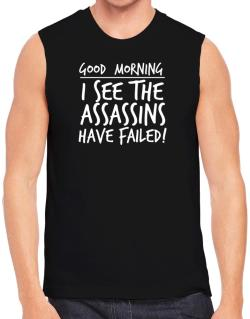 Polo Sin Mangas de Good Morning I see the assassins have failed!