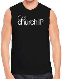 Got Churchill? Sleeveless