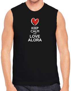 Keep calm and love Alora chalk style Sleeveless