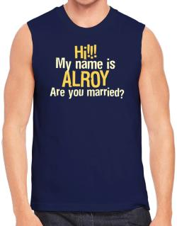 Hi My Name Is Alroy Are You Married? Sleeveless