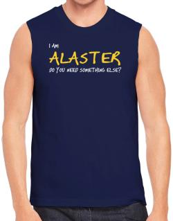 I Am Alaster Do You Need Something Else? Sleeveless