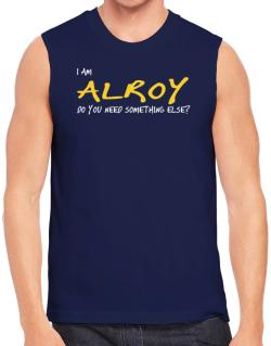 I Am Alroy Do You Need Something Else? Sleeveless