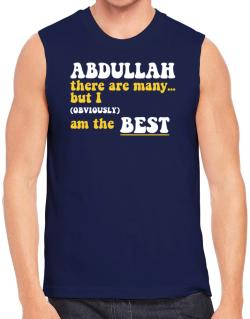 Abdullah There Are Many... But I (obviously) Am The Best Sleeveless