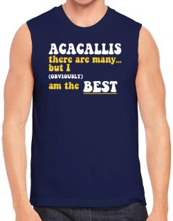 Acacallis There Are Many... But I (obviously) Am The Best Sleeveless