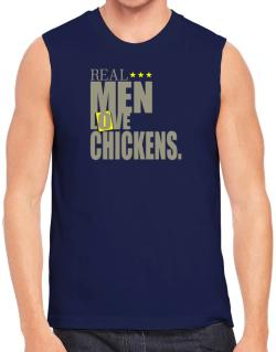 Real Men Love Chickens Sleeveless