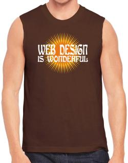 Web Design Is Wonderful Sleeveless