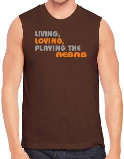 Living Loving Playing The Rebab Sleeveless