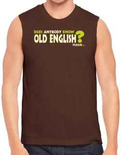 Does Anybody Know Old English? Please... Sleeveless