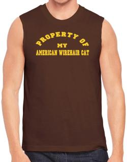 Property Of My American Wirehair Sleeveless