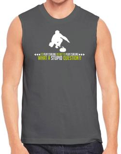 To play Curling or not to play Curling, what a stupid question!!  Sleeveless