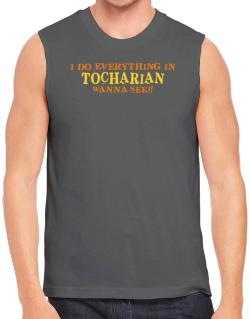 I Do Everything In Tocharian. Wanna See? Sleeveless