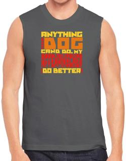... My Affenpinscher Can Do Better ! Sleeveless