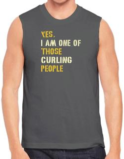 Yes I Am One Of Those Curling People Sleeveless