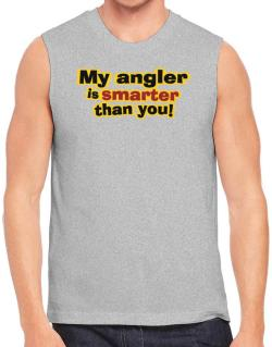 My Angler Is Smarter Than You! Sleeveless