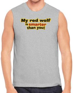My Red Wolf Is Smarter Than You! Sleeveless