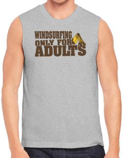 Windsurfing Only For Adults Sleeveless