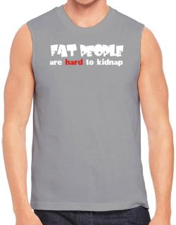 Fat People Are Hard To Kidnap Sleeveless
