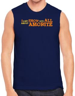 I Can Show You All About Amorite Sleeveless