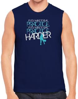 PRACTICE HARDER Pickleball  Sleeveless
