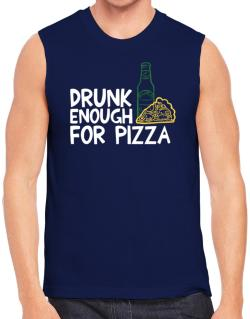 Drunk enough for pizza Sleeveless