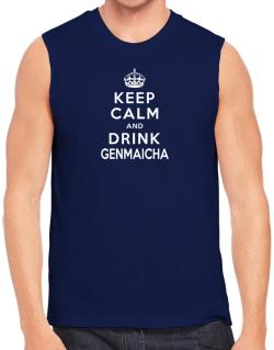 Keep calm and drink Genmaicha Sleeveless