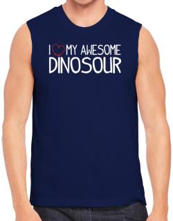 Polo Sin Mangas de I love my awesome Dinosour