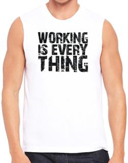 Working Is Everything Sleeveless