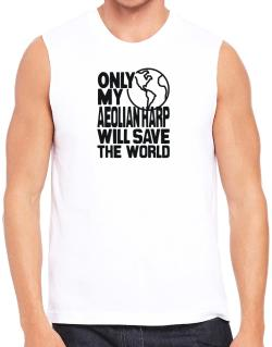 Only My Aeolian Harp Will Save The World Sleeveless