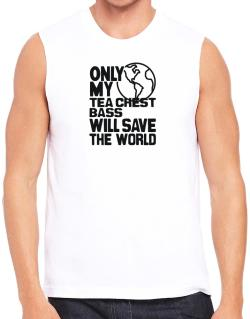 Only My Tea Chest Bass Will Save The World Sleeveless