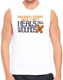 Broken Down Golf Cart  heals All Wounds Sleeveless