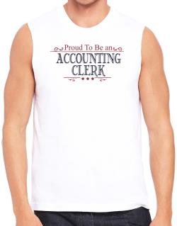 Proud To Be An Accounting Clerk Sleeveless