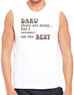 Daru There Are Many... But I (obviously!) Am The Best Sleeveless