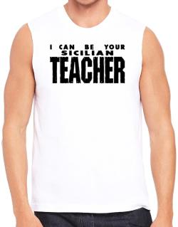 I Can Be You Sicilian Teacher Sleeveless
