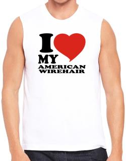 I Love My American Wirehair Sleeveless