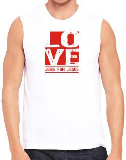 Love Jews For Jesus Sleeveless