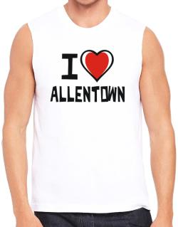 I Love Allentown Sleeveless