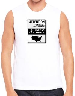 Attention Nashville Parking Only - Map  Sleeveless